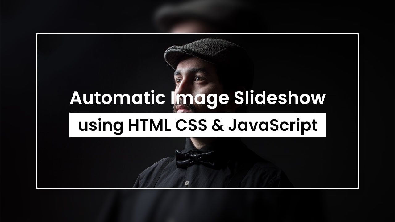Automatic Image Slider in HTML CSS & JavaScript