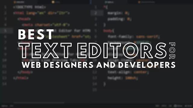 Top 3 Best Code Editors for Web Designers & Developers
