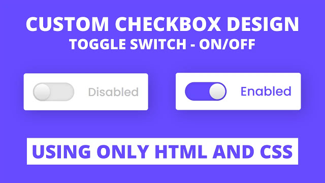 Custom Checkbox Design using only HTML & CSS Toggle Switch OnOff
